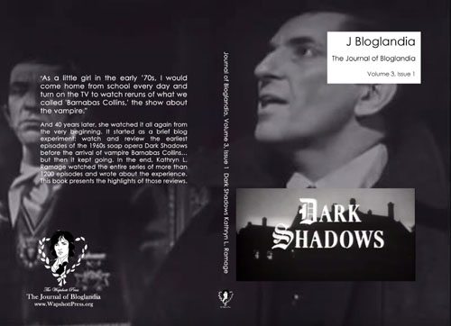 The Wapshott Journals of Bloglandia volume 3 issue 1 Dark Shadows essays